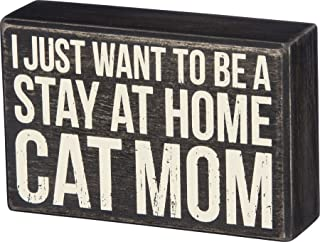 """(Cat Mom) - Primitives by Kathy Box Sign - """"I Just Want to Be a Stay at Home Cat Mom"""" - Wood, 15cm x 10cm"""