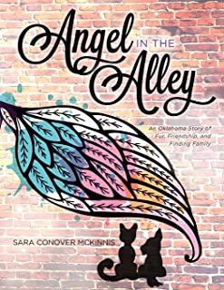 Angel in the Alley: An Oklahoma Story of Fur, Friendship, and Finding Family