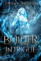 Builder of Intrigue (The Petralist) Kindle Edition