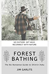 Forest Bathing: The No-Nonsense Guide to Shinrin Yoku Kindle Edition