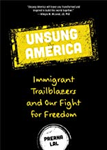 Unsung America: Immigrant Trailblazers and Our Fight for Freedom
