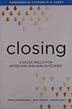 Closing: 5 Sales Skills for Achieving Win-Win Outcomes