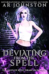 Deviating From The Spell: The Tales of Ryely Drakcon Book 1 Kindle Edition