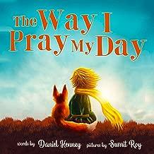 The Way I Pray My Day