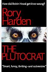 The Plutocrat: US Edition Kindle Edition