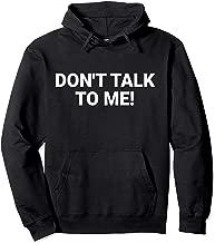 DON'T TALK TO ME Hoodie Funny Trending Sweatshirt Pullover Hoodie