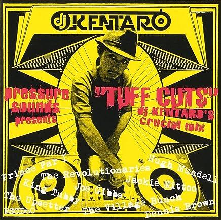 "PRESSURE SOUNDS Presents ""TUFF CUTS"" DJ Kentaro Crucial Mix [日本語解説付き国内盤]"