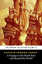 Edward Cooke's Voyage to the South Sea and Round the World (Tomes Maritime): The Dampier Collection, Volume 19