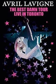 Avril Lavigne: The Best Damn Tour: Live in Toronto (Live Performance)