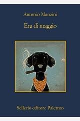 Era di maggio (Il vicequestore Rocco Schiavone Vol. 4) (Italian Edition) Format Kindle