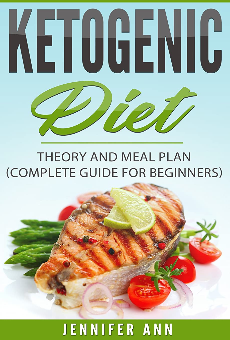 Ketogenic Diet : Theory and Meal Plan (Complete Guide for Beginners) (Weight Loss, Low-Carb, High-Fat Diet, Anti-Aging Diet) (English Edition)