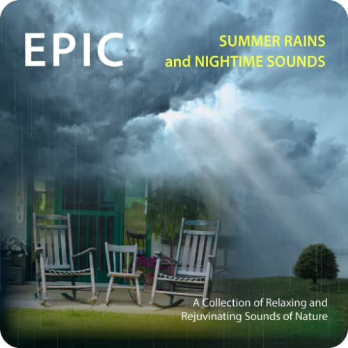 Epic Summer Rains and Nighttime Sounds - with Bonus eBooklet: Cloud Identification Guides