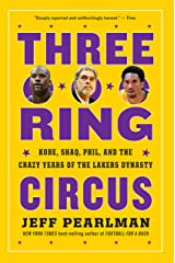 Three-Ring Circus: Kobe, Shaq, Phil, and the Crazy Years of the Lakers Dynasty Kindle Edition