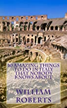 10 Amazing Things to Do in Italy That Nobody Knows About: Awesome Places To Visit That Will Make Your Trip Unforgetable