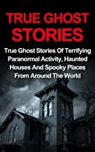 terrifying true ghost stories