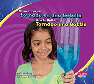 Cómo hacer un tornado en una botella/How to Build a Tornado in a Bottle (A divertirse con la ciencia/Hands-On Science Fun) (Spanish Edition)