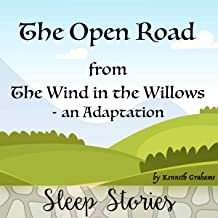 The Open Road from The Wind in the Willows: An Adaptation: Sleep Stories