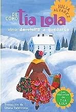De cómo tía Lola vino (de visita) a quedarse [How Aunt Lola Came to Visit (to Stay)]