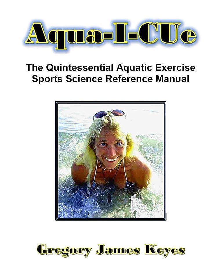ホイップ子供達選ぶAqua-I-Cue: The Quintessential Aquatic Exercise Sports Science Reference Manual (English Edition)