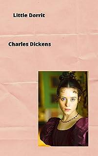 Charles Dickens : Little Dorrit (English Edition)