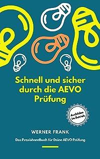 Schnell und sicher durch die AEVO Prüfung : Das Praxishandbuch für Deine AEVO Prüfung (Ausgabe 1) (German Edition)