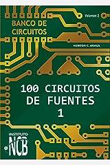 100 Circuitos de Fuentes - I (Banco de Circuitos nº 2) (Spanish Edition) Kindle Edition