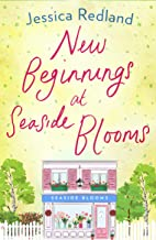 New Beginnings at Seaside Blooms: The perfect uplifting page-turner for 2020 (Welcome To Whitsborough Bay Book 2)