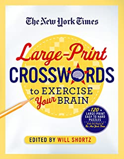 The New York Times Large-Print Crosswords to Exercise Your Brain: 120 Large-Print Easy to Hard Puzzles from the Pages of The New York Times