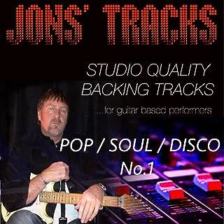 Jon's Tracks: Pop / Soul / Disco, No. 1 (Studio Quality Backing Tracks for Guitar Based Performers)