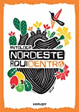 Nordeste Aqui Dentro: Antologia
