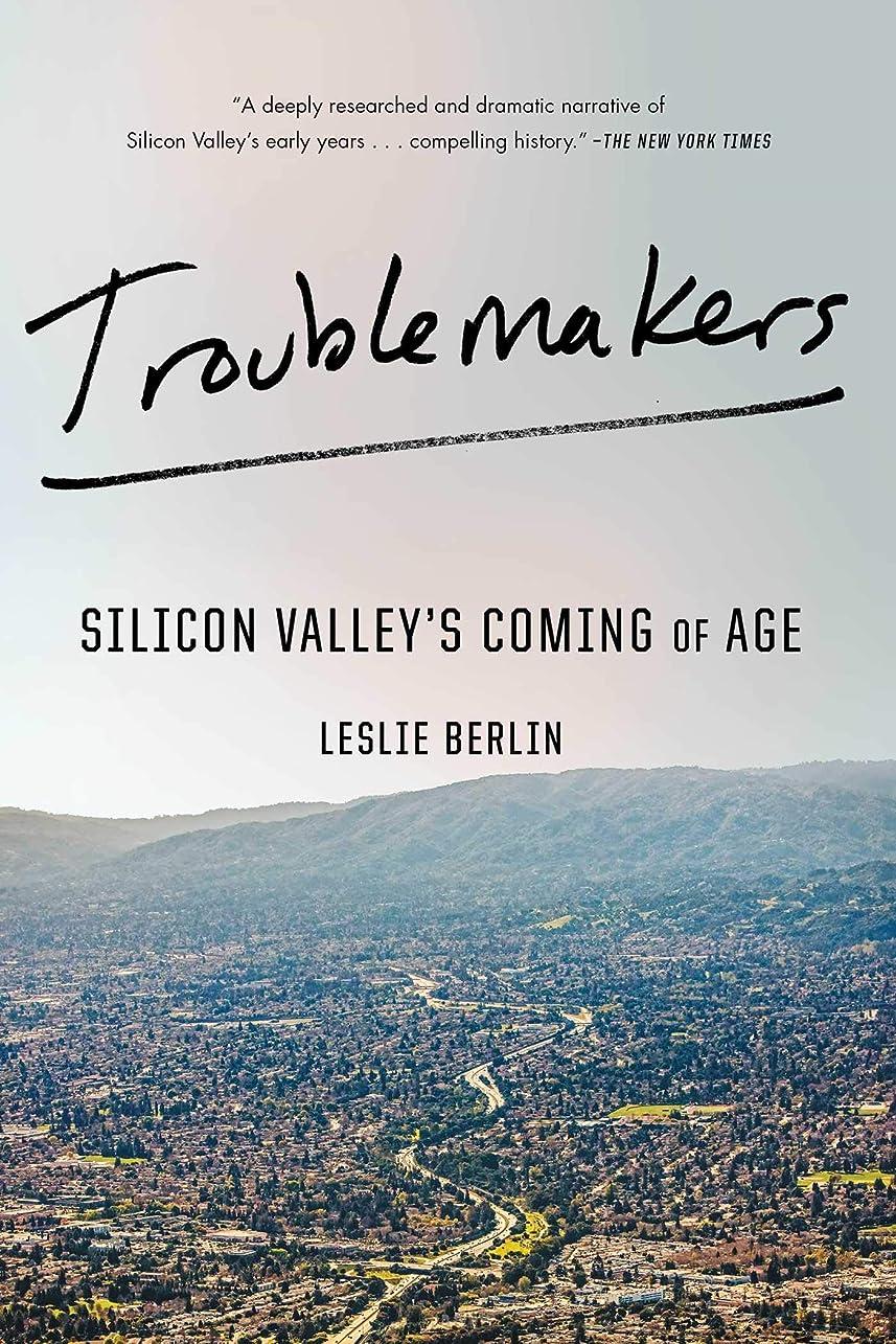 スイッチ早熟崖Troublemakers: Silicon Valley's Coming of Age (English Edition)