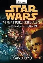 Star Wars^ Das Erbe der Jedi-Ritter 19: Vereint durch die Macht (German Edition)