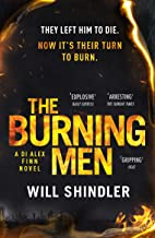 The Burning Men: The first in a gripping, gritty and red hot crime series
