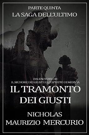 Il Tramonto dei Giusti (La Saga dellUltimo Vol. 5)