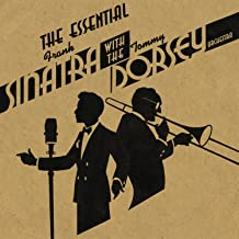 The Essential Frank Sinatra with the Tommy Dorsey Orchestra