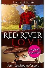 Red River Love: Vom Cowboy gefesselt (German Edition) Format Kindle