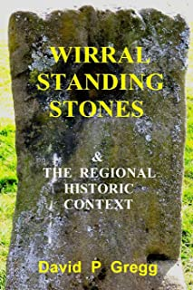 Wirral Standing Stones: & the regional historic context