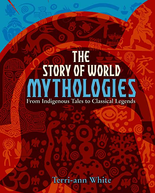 The Story of World Mythologies: From Indigenous Tales to Classical Legends (English Edition)