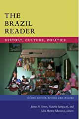 The Brazil Reader: History, Culture, Politics (The Latin America Readers) Kindle Edition