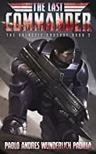 The Last Commander (The Galactic Crusade Trilogy Book 2)