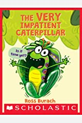 The Very Impatient Caterpillar (Butterfly Series) Kindle Edition