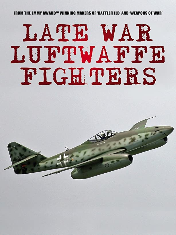 Late War Fighters of the Luftwaffe