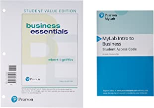 Business Essentials, Student Value Edition Plus MyLab Intro to Business with Pearson eText -- Access Card Package (12th Edition)