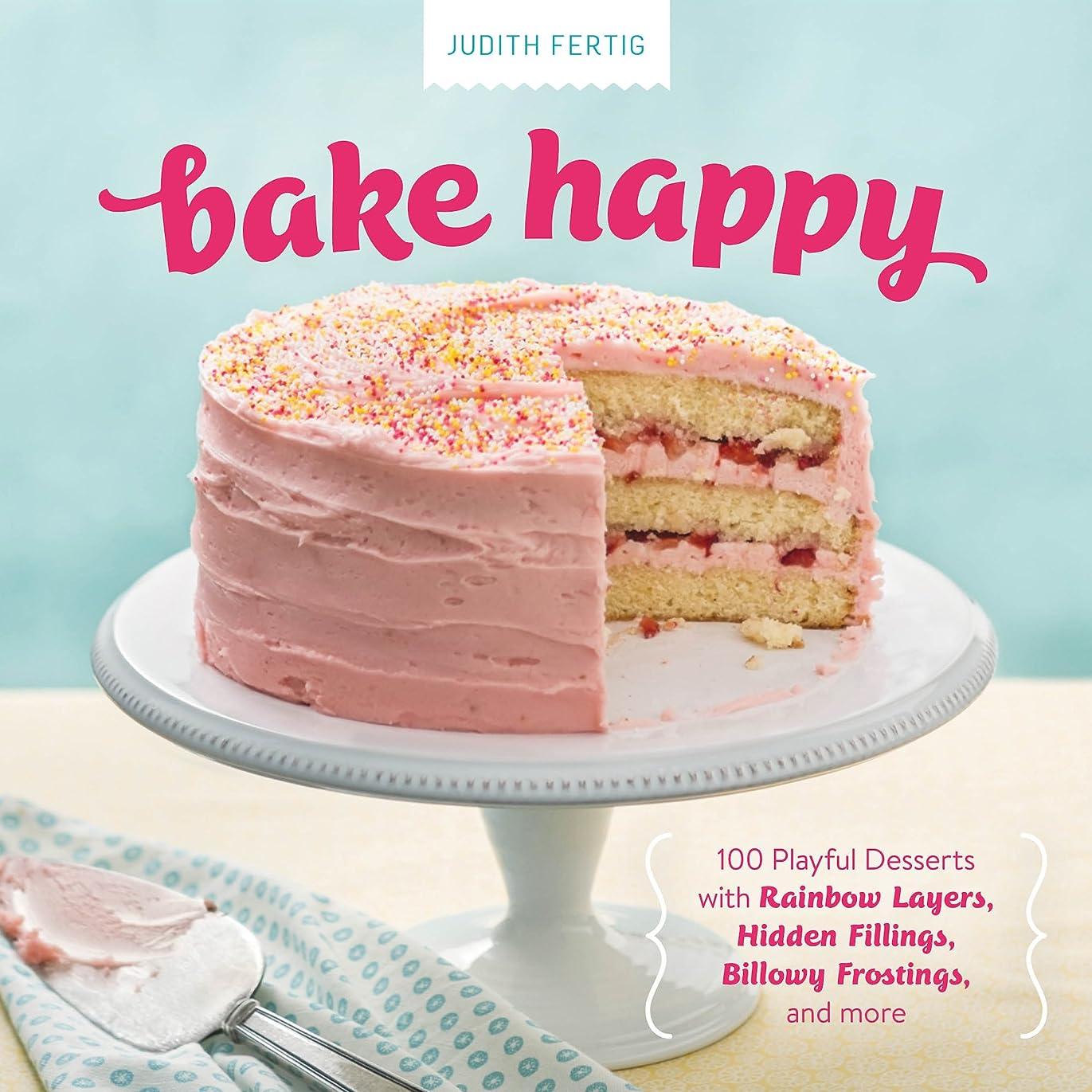変なお尻ママBake Happy: 100 Playful Desserts with Rainbow Layers, Hidden Fillings, Billowy Frostings, and more (English Edition)