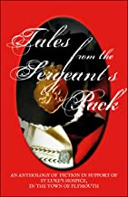 Tales From The Sergeant's Pack: A Charity Anthology For St Luke's Hospice (English Edition)