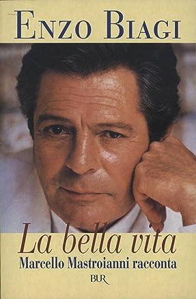 La bella vita: Marcello Mastroianni racconta