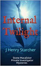Internal Twilight: J Henry Starcher