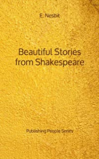 Beautiful Stories from Shakespeare - Publishing People Series