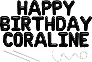 Coraline, Happy Birthday Mylar Balloon Banner - Black - 16 inch Letters. Includes 2 Straws for Inflating, String for Hanging. Air Fill Only- Does Not Float w/Helium. Great Birthday Decoration