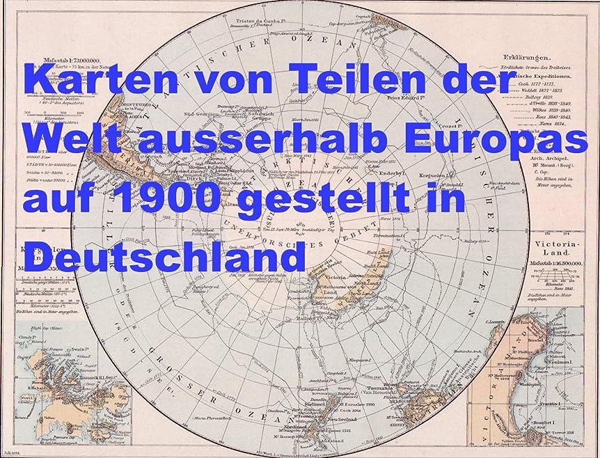 ミッション薄いです絡み合いKarten von Teilen der Welt  ausserhalb Europas: Farbige Karten aus Deutschland 1900 (German Edition)